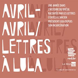 Progagande active Avril – Avril. Lettres à Lula