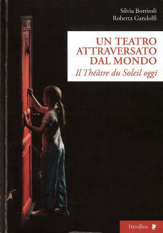 livre Un teatro attraversato dal mondo - Il Théâtre du Soleil oggi 2012