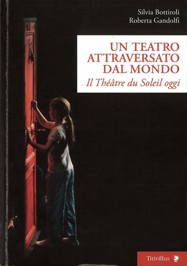 livre Un teatro attraversato dal mondo - Il Théâtre du Soleil oggi en italien