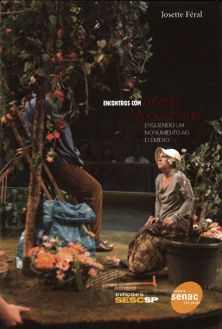 livre Encontros com Ariane Mnouchkine, erguendo um monumento ao efêmero 2010