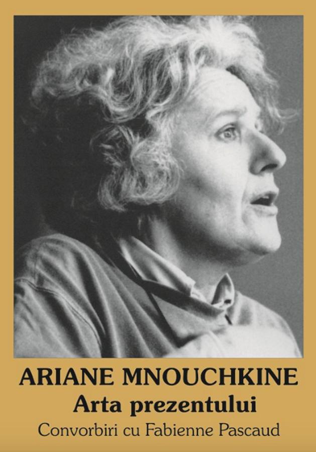 livre Ariane MNOUCHKINE - Arta prezentului en roumain