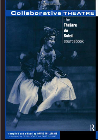 livre Collaborative theatre - The Théâtre du Soleil sourcebook 1998