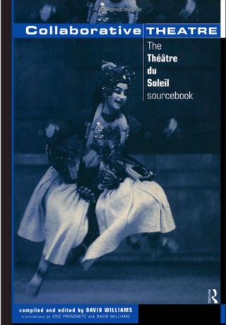 livre Collaborative theatre - The Théâtre du Soleil sourcebook 1998