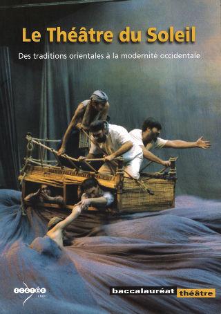 livre Le Théâtre du Soleil, des traditions orientales à la modernité occidentale 2003