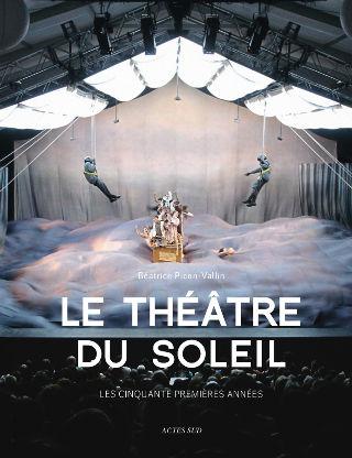 livre Le Théâtre du Soleil, Les cinquante premières années 2014