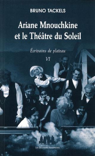 livre Ariane Mnouchkine et le Théâtre du Soleil 2013