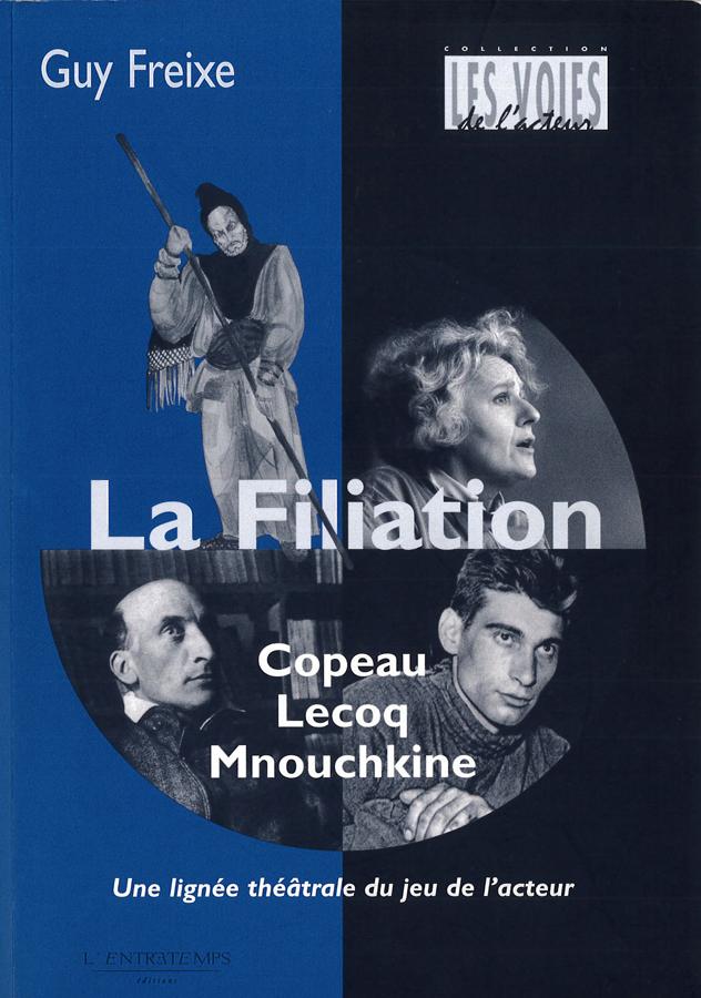 livre La Filiation Copeau-Lecoq-Mnouchkine en français