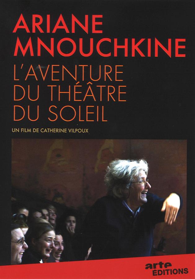 Film Ariane Mnouchkine, l'aventure du Théâtre du Soleil