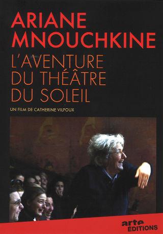 couverture Film Ariane Mnouchkine, l'aventure du Théâtre du Soleil 2009