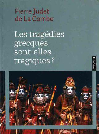livre Les tragédies grecques sont-elles tragiques ? 2010