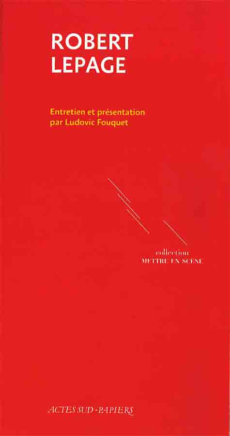 livre Robert Lepage en français