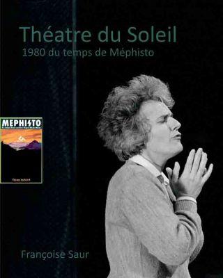 livre Théâtre du Soleil -1980, du temps de Mephisto 2014