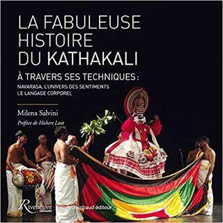 livre La fabuleuse histoire du Kathakali à travers ses techniques ; 2017