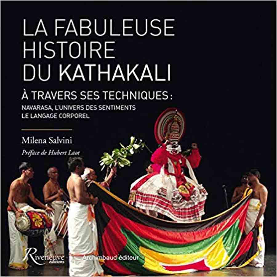 livre La fabuleuse histoire du Kathakali à travers ses techniques ; en français
