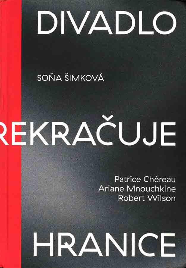 livre Divadlo prekracuje hranice / Chéreau – Mnouchkine – Wilson en slovaque