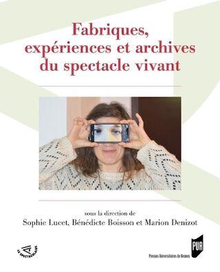 livre Fabriques, expériences et archives du spectacle vivant 2021