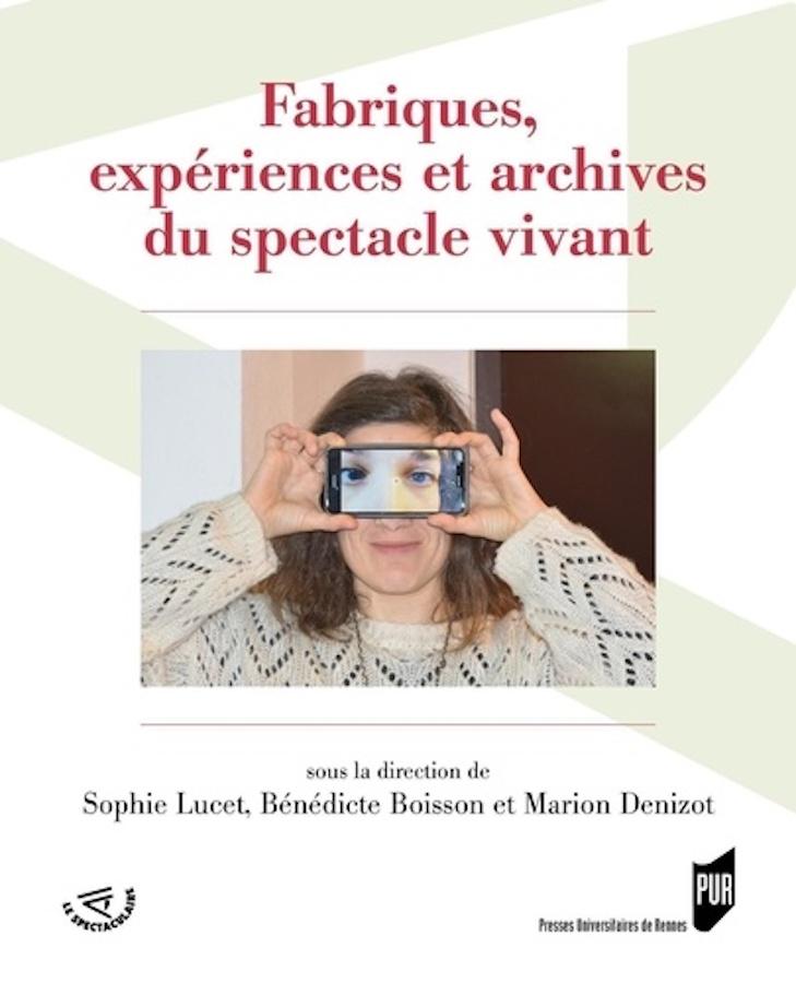 livre Fabriques, expériences et archives du spectacle vivant en français